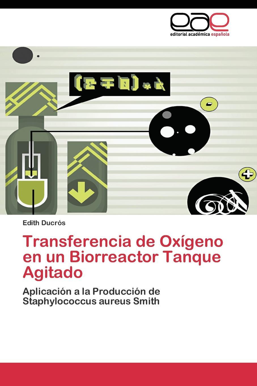 Ducrós Edith Transferencia de Oxigeno en un Biorreactor Tanque Agitado nasal carriage of staphylococcus aureus