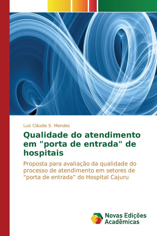 S. Mendes Luiz Cláudio Qualidade do atendimento em porta de entrada de hospitais oliveira lima relacao dos manuscriptos portuguezes e estrangeiros de interesse para o brazil existentes no muse
