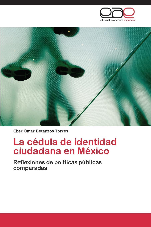 Betanzos Torres Eber Omar La cedula de identidad ciudadana en Mexico lisa picott justicia transicional y participacion ciudadana en colombia 2005 2013
