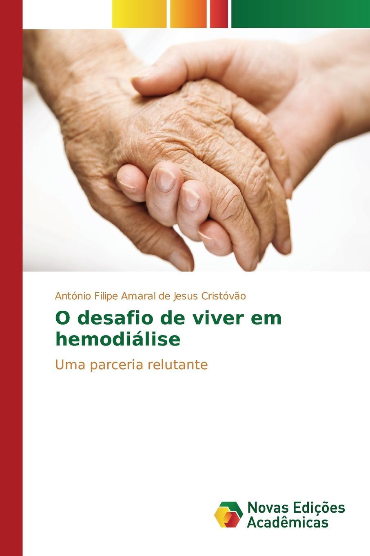 Cristóvão António Filipe Amaral de Je O desafio de viver em hemodialise shure mx153c o tqg