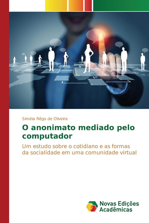 Oliveira Siméia Rêgo de O anonimato mediado pelo computador shure mx153c o tqg