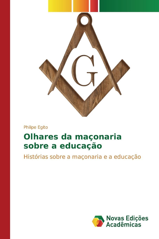 Egito Philipe Olhares da maconaria sobre a educacao egito philipe olhares da maconaria sobre a educacao