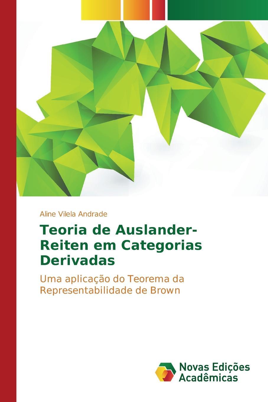 Vilela Andrade Aline Teoria de Auslander-Reiten em Categorias Derivadas freire de andrade alfredo augusto colonisação de lourenço marques conferencia feita em 13 de março de 1897