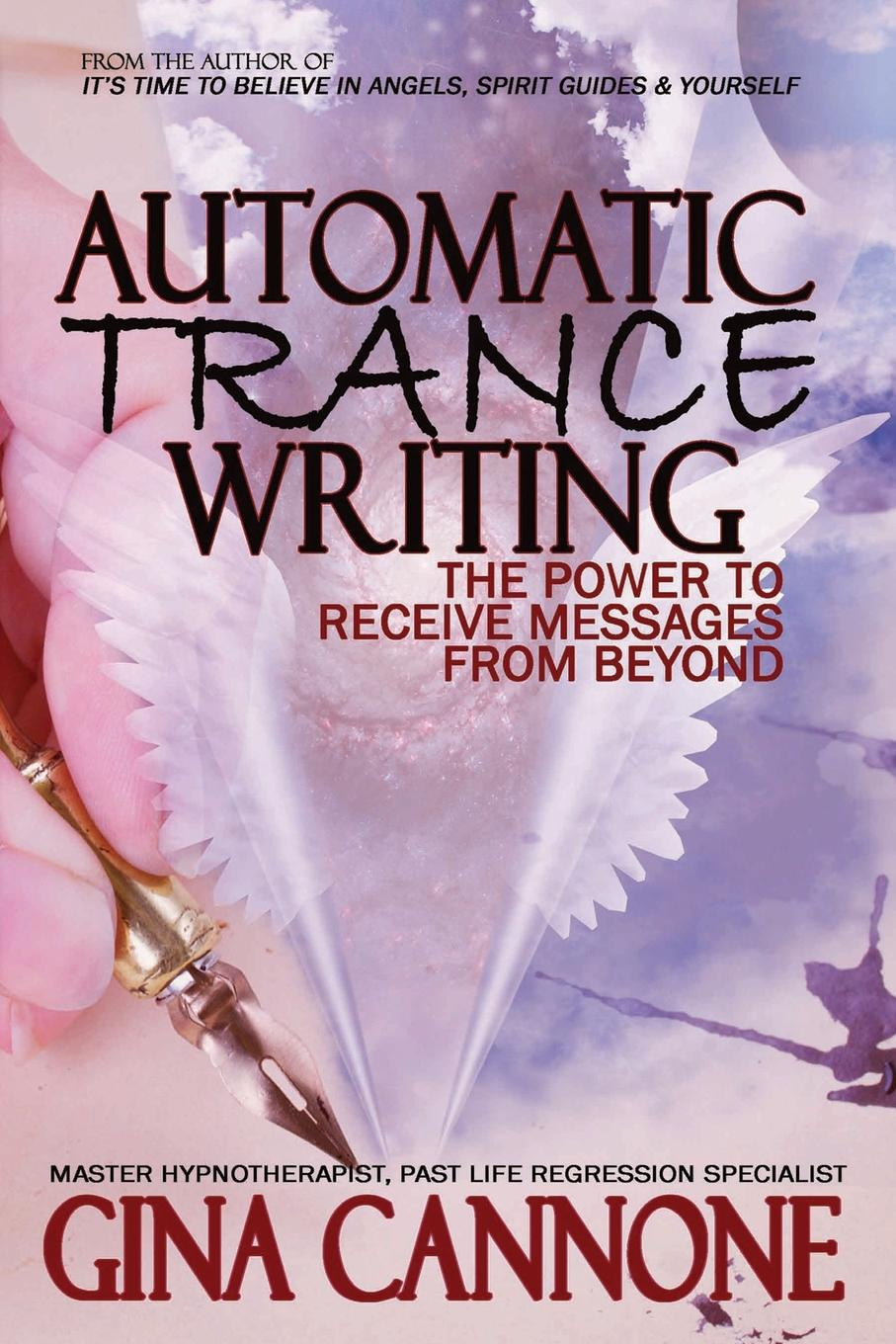 Gina Cannone Automatic Trance Writing. The Power to Receive Messages From Beyond gina wilkins the groom s stand in