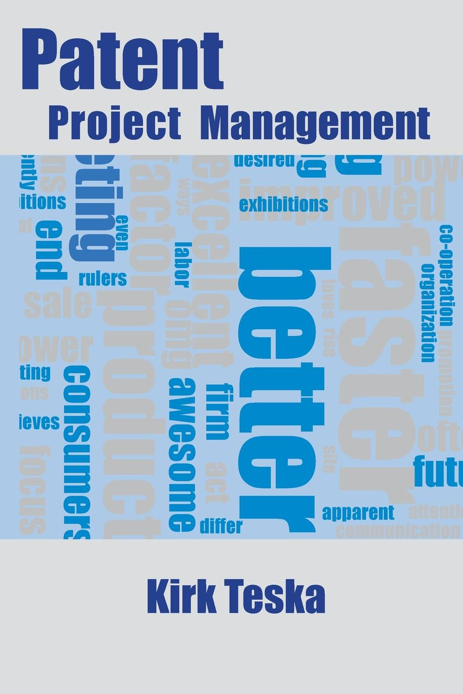 Kirk Teska Patent Project Management intellectual property a guide for engineers