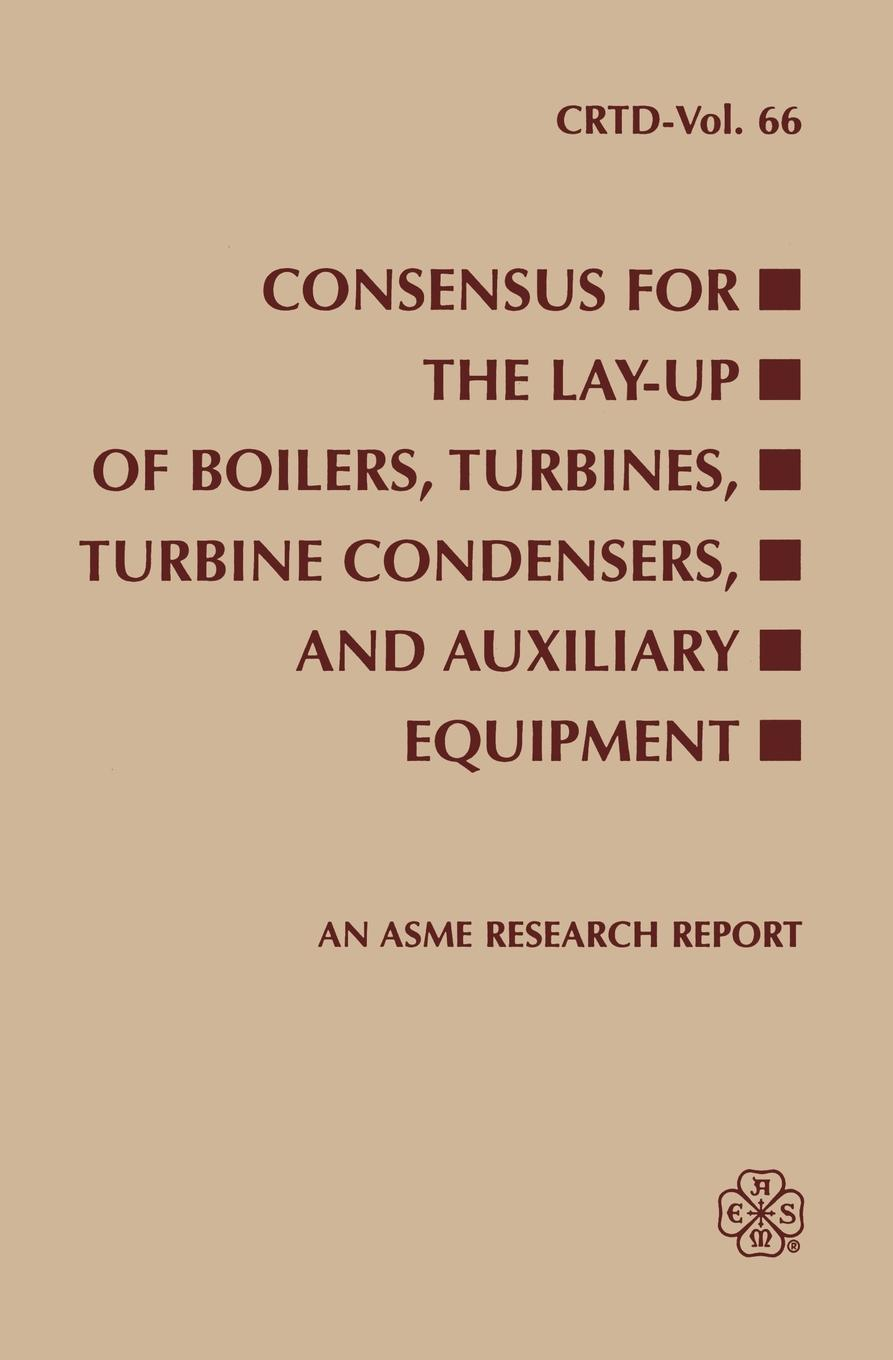 Consensus for the Lay-Up of Boilers. Turbines, Turbine Condensers, and Auxiliary Equipment christopher yokel the lay of the lord