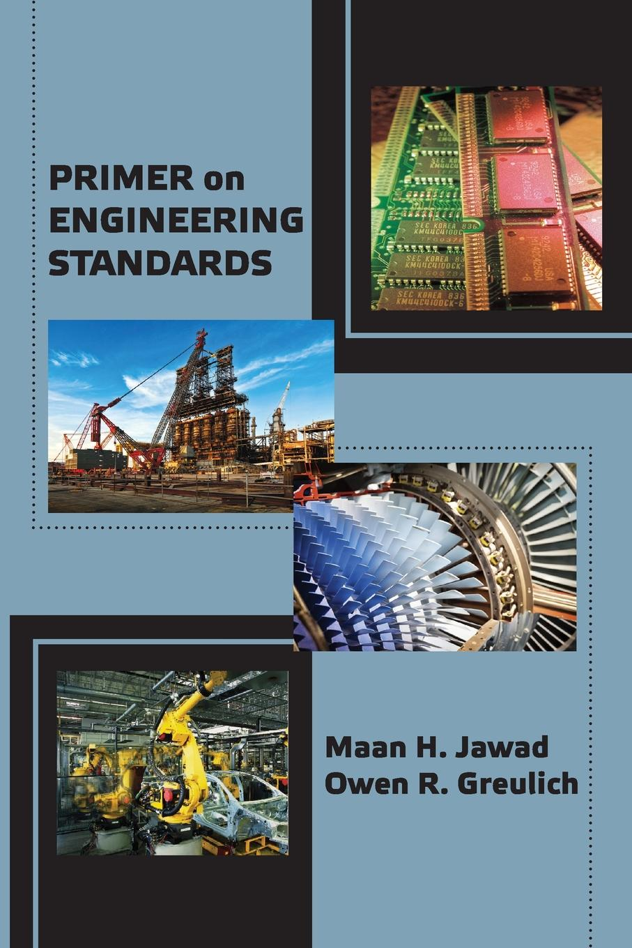 Maan Jawad, Owen R. Greulich Primer on Engineering Standards asokan anandarajan gary kleinman international auditing standards in the united states comparing and understanding standards for isa and pcaob