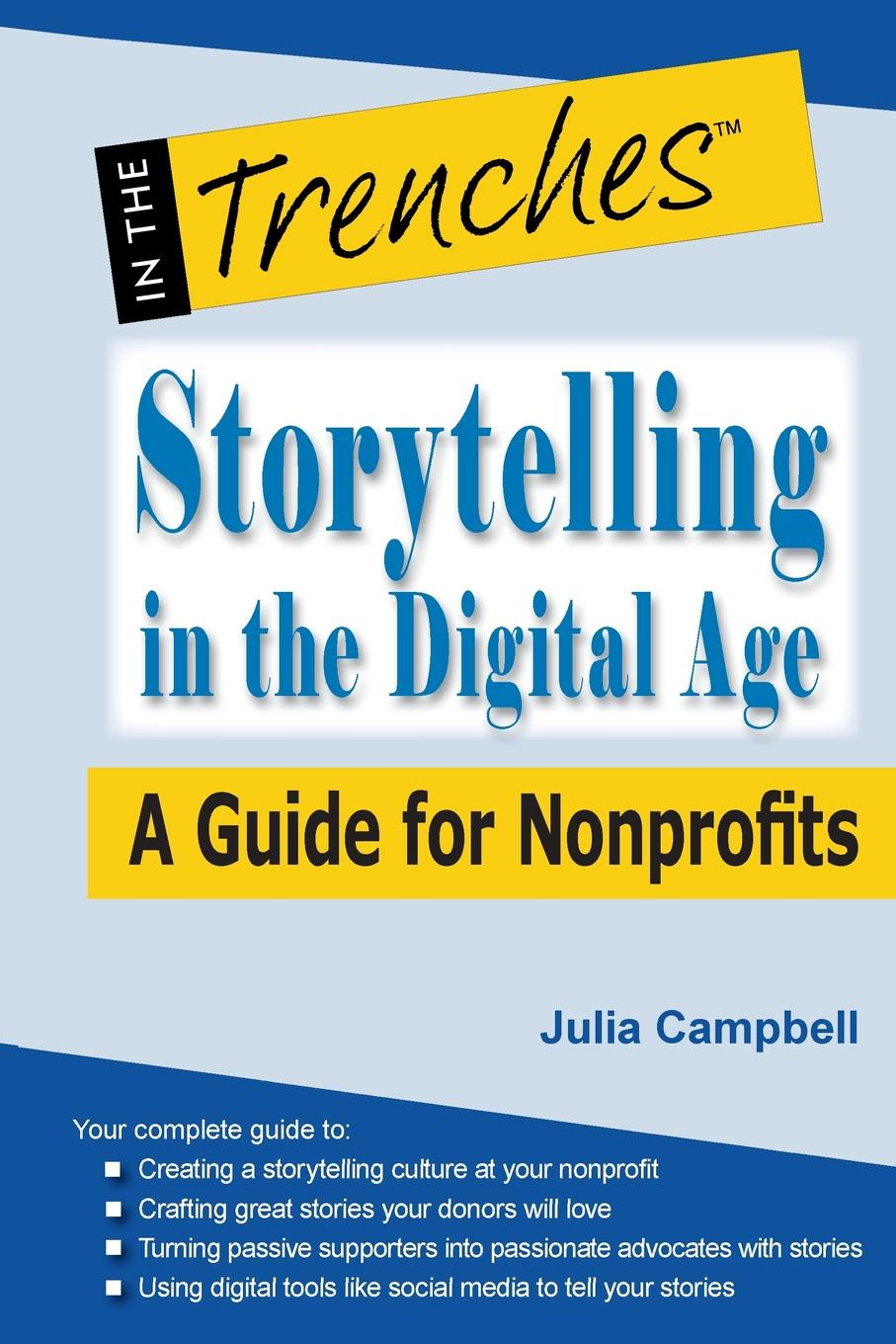 Julia Campbell Storytelling in the Digital Age. A Guide for Nonprofits beth kanter 101 social media tactics for nonprofits a field guide