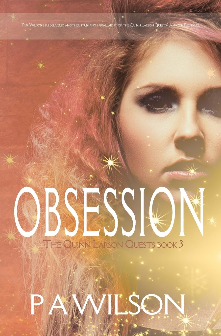 P.A. Wilson Obsession, book 3 of The Quinn Larson Quests pamela f quinn called to be a witness
