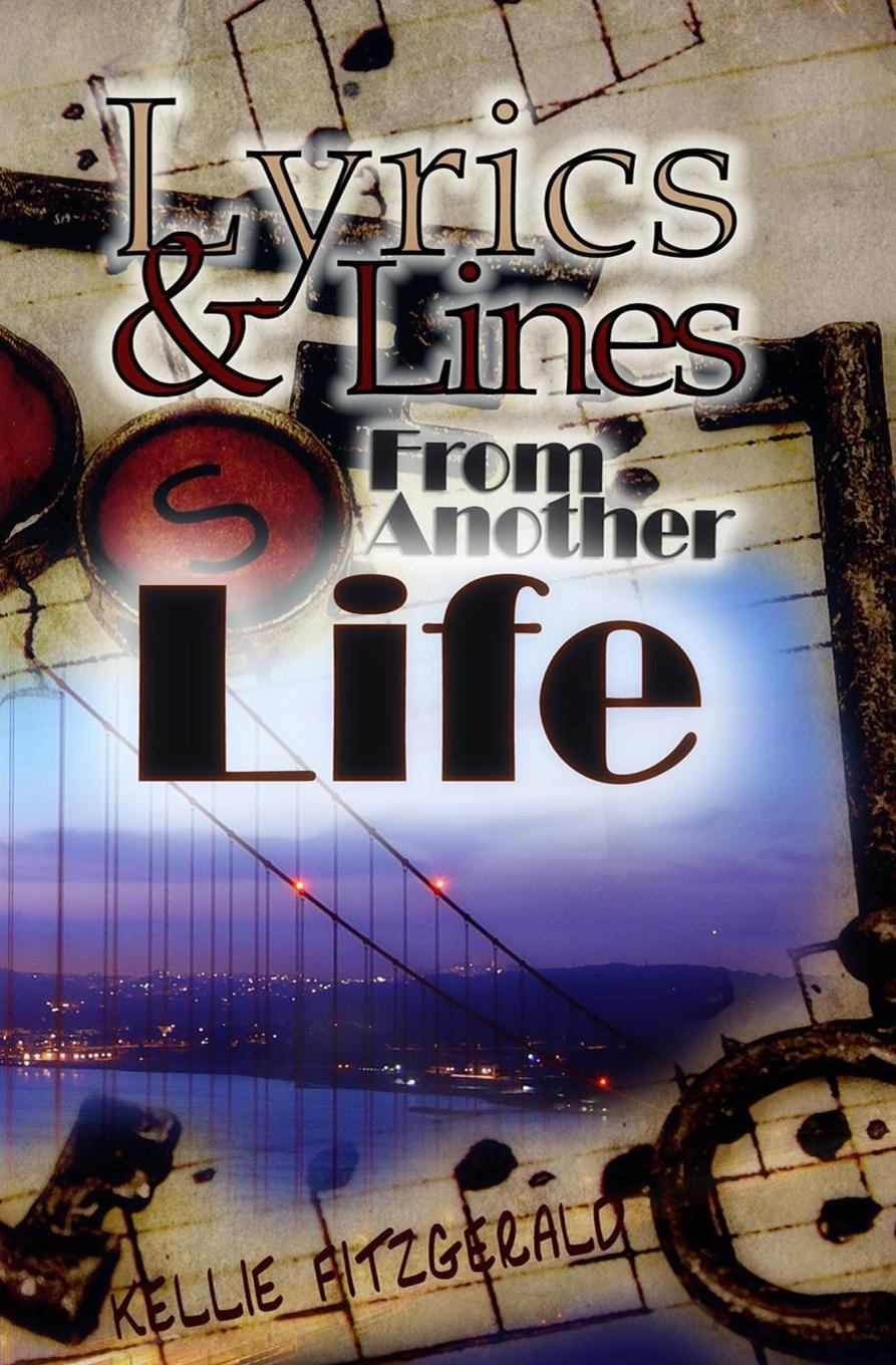 Kellie Fitzgerald Lyrics and Lines From Another Life vigirdas mackevicius integral and measure from rather simple to rather complex isbn 9781119037385