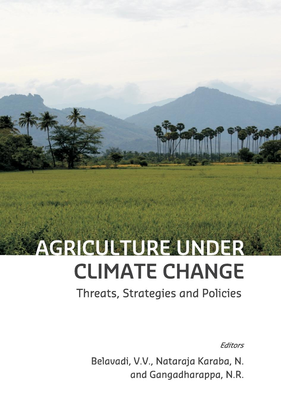 Agriculture under Climate Change. Threats, Strategies and Policies economic adaptation to climate change