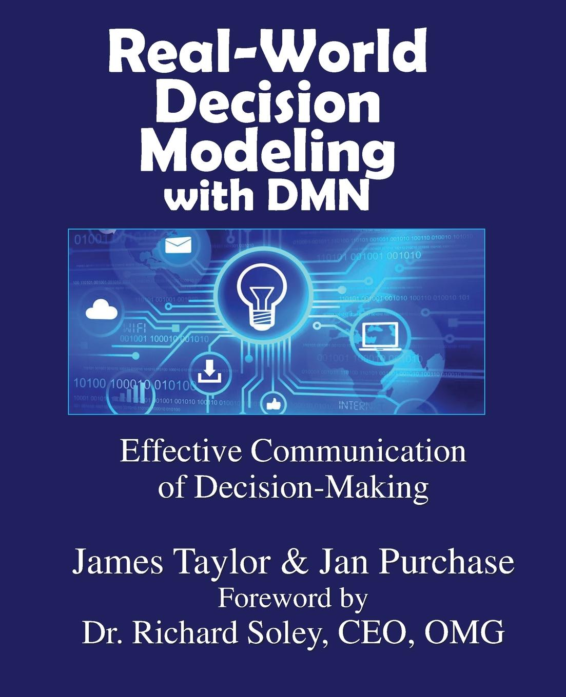 James Taylor, Jan Purchase Real-World Decision Modeling with DMN michael roberto a unlocking creativity how to solve any problem and make the best decisions by shifting creative mindsets