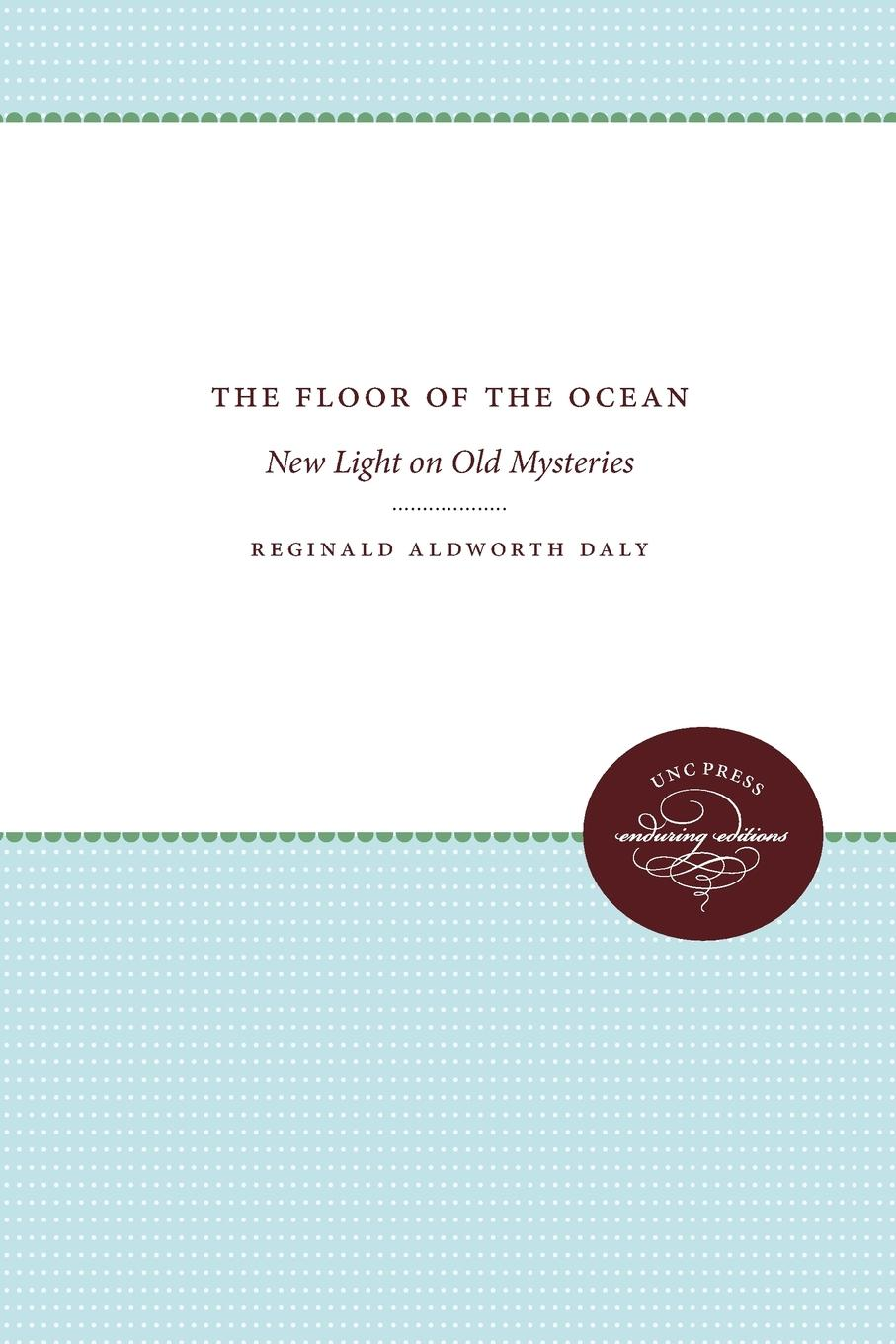 Фото - Reginald Aldworth Daly The Floor of the Ocean. New Light on Old Mysteries active cut out elastic vest in navy