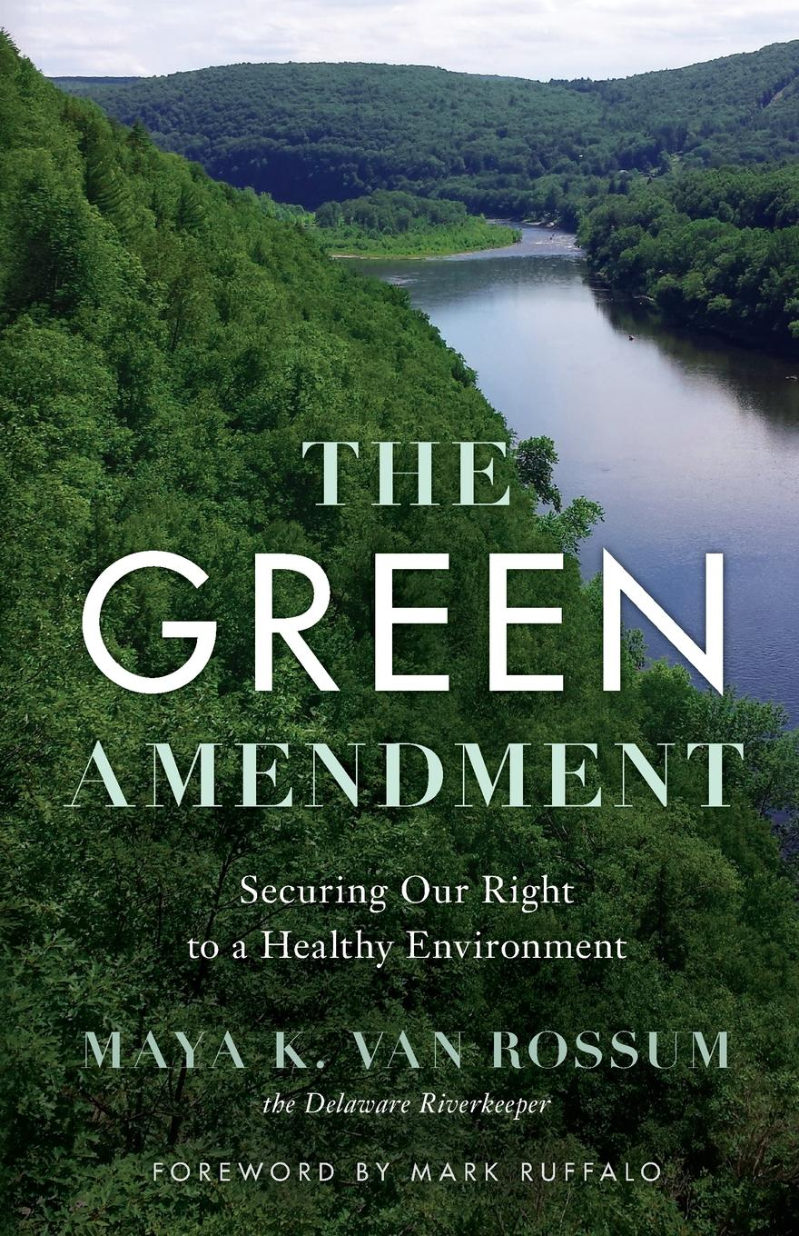 Фото - Maya K van Rossum The Green Amendment. Securing Our Right to a Healthy Environment agent based snort in distributed environment