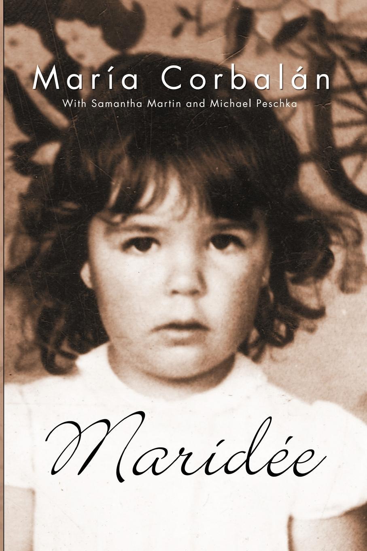 María Haydée Corbalán Maridee. The Memoirs of Maria Haydee Corbalan jones c the way to a woman s heart