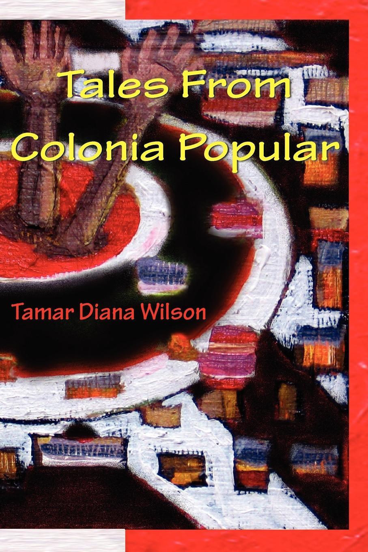 где купить Tamar Diana Wilson Tales from Colonia Popular по лучшей цене