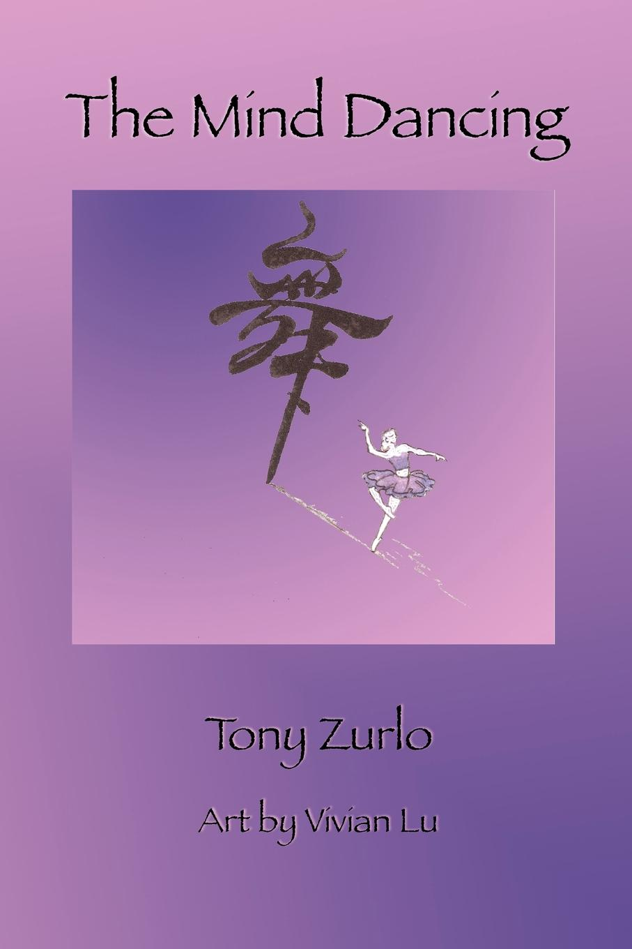 Tony Zurlo The Mind Dancing the souls of china page 4
