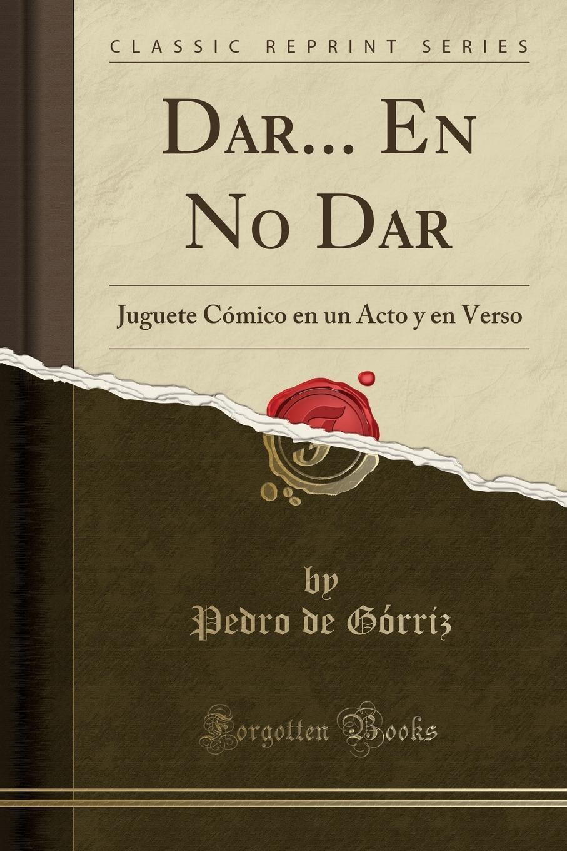 Pedro de Górriz Dar... En No Dar. Juguete Comico en un Acto y en Verso (Classic Reprint) applications of stochastic models in finance