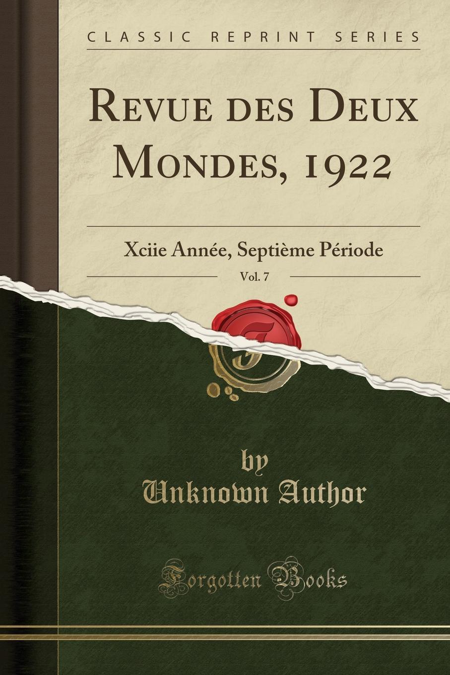 Unknown Author Revue des Deux Mondes, 1922, Vol. 7. Xciie Annee, Septieme Periode (Classic Reprint) unknown author revue des deux mondes 1886 vol 74 lvie annee troisieme periode classic reprint