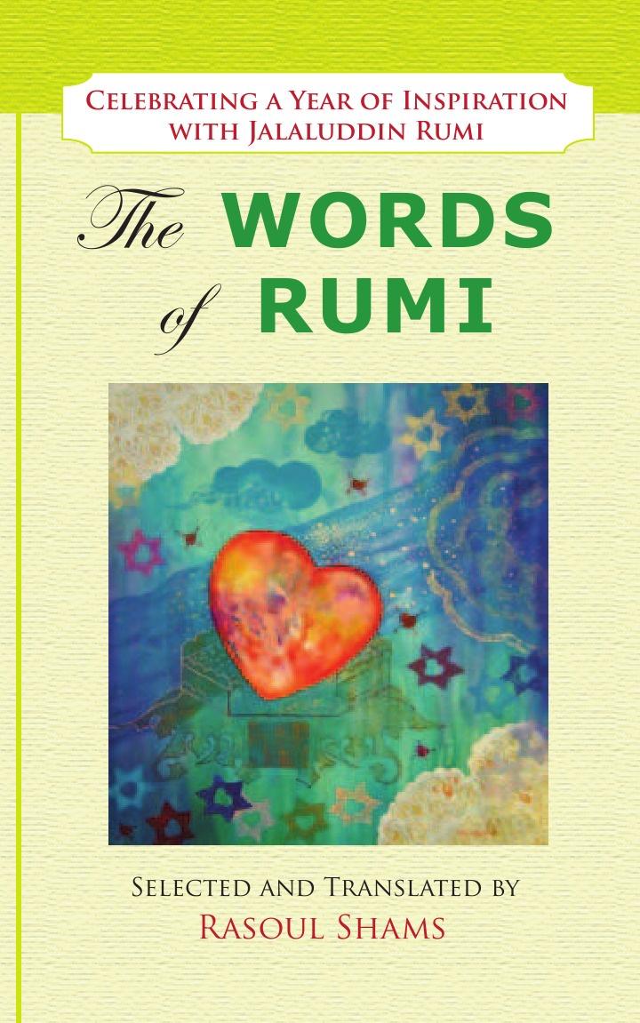 Rasoul Shams, Jalaluddin Rumi The Words of Rumi. Celebrating a Year of Inspiration maryam mafi rumi whispers of the beloved