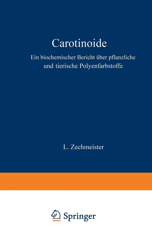 Carotinoide. Ein Biochemischer Bericht uber Pflanzliche und Tierische Polyenfarbstoffe