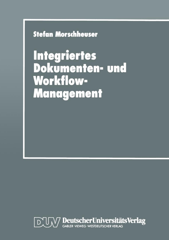 Integriertes Dokumenten- und Workflow-Management. Dargestellt am Angebotsprozess von Maschinenbauunternehmen