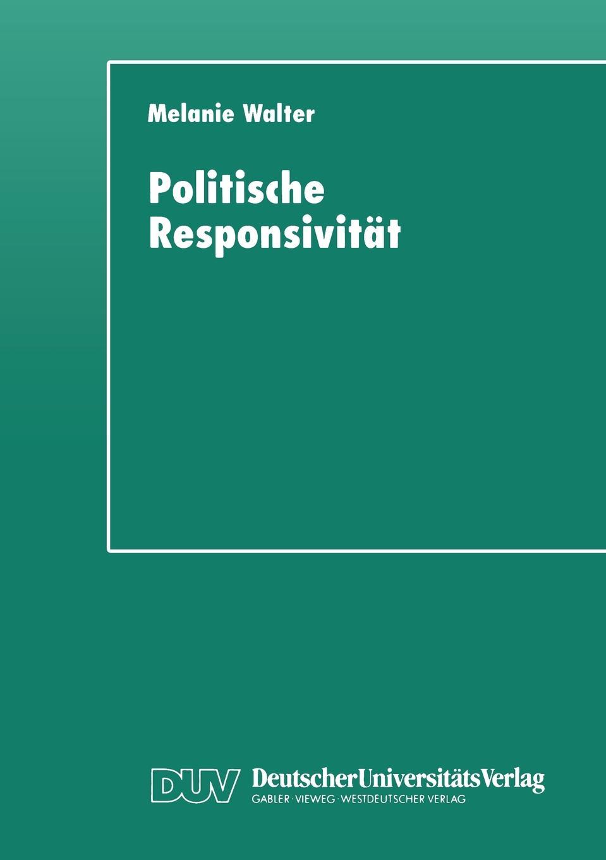 Melanie Walter Politische Responsivitat. Messungsprobleme am Beispiel kommunaler Sportpolitik