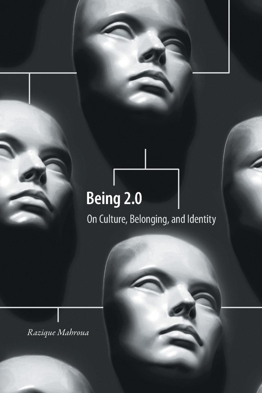 Razique Mahroua, Paloma Vita Being 2.0. On Culture, Belonging, and Identity цена