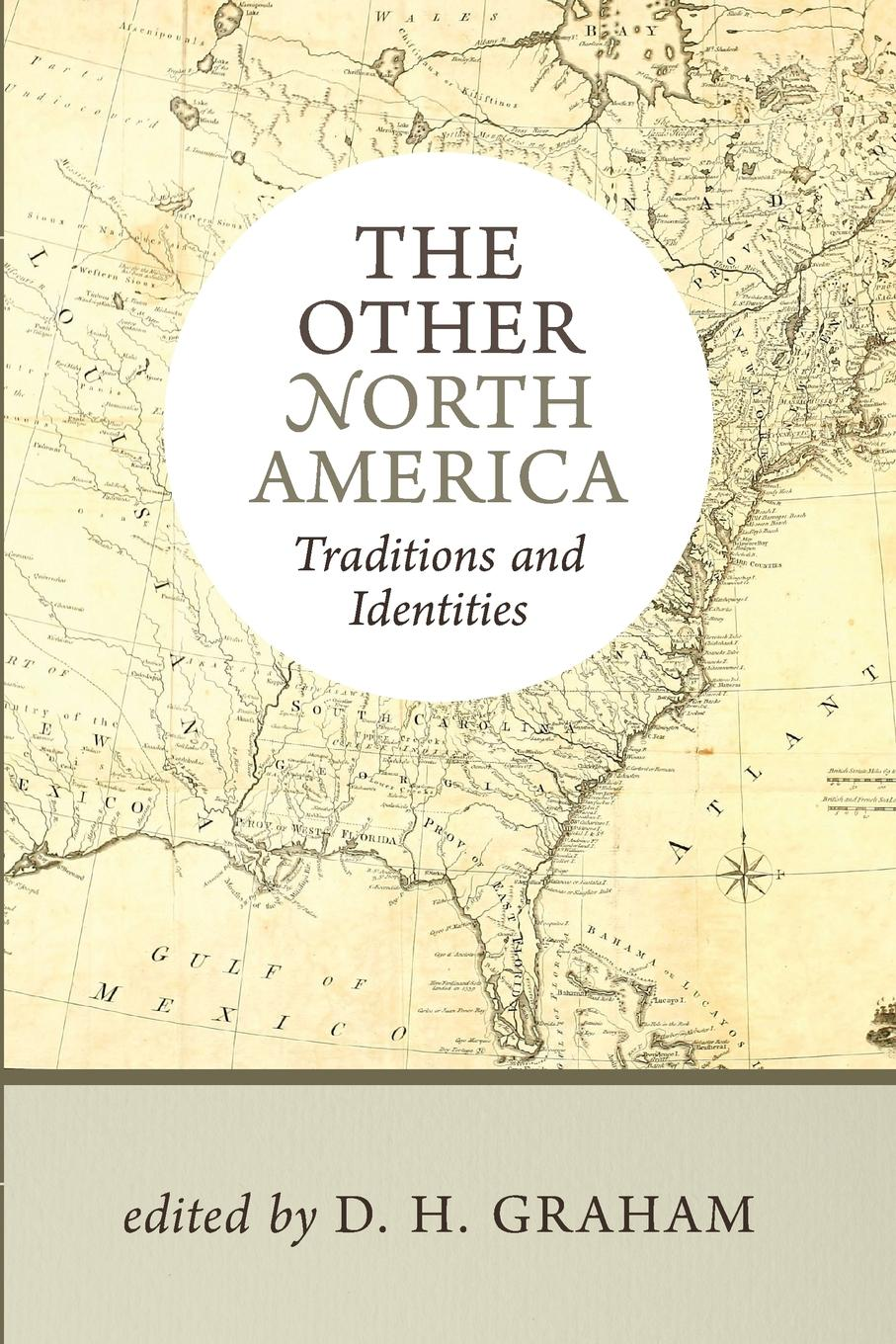 The Other North America. Traditions and Identities alexander mackenzie voyages from montreal through the continent of north america to the frozen and pacific oceans in 1789 and 1793