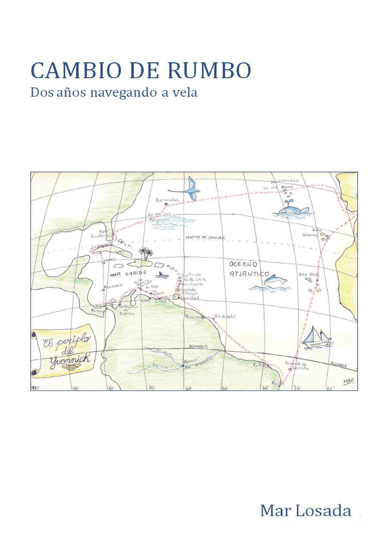Mar Losada CAMBIO DE RUMBO. Dos anos navegando a vela