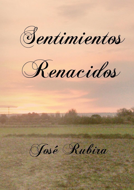 José López Rubira Sentimientos Renacidos цены
