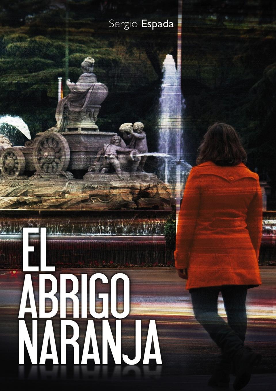 Sergio Espada El abrigo naranja pablo urcelay una exhalacion de psicodelia