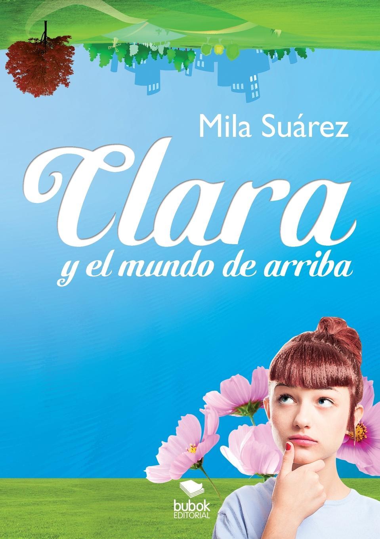 Mila Suárez Clara y el Mundo de arriba mireia garc a una aventura un pueblo dividido