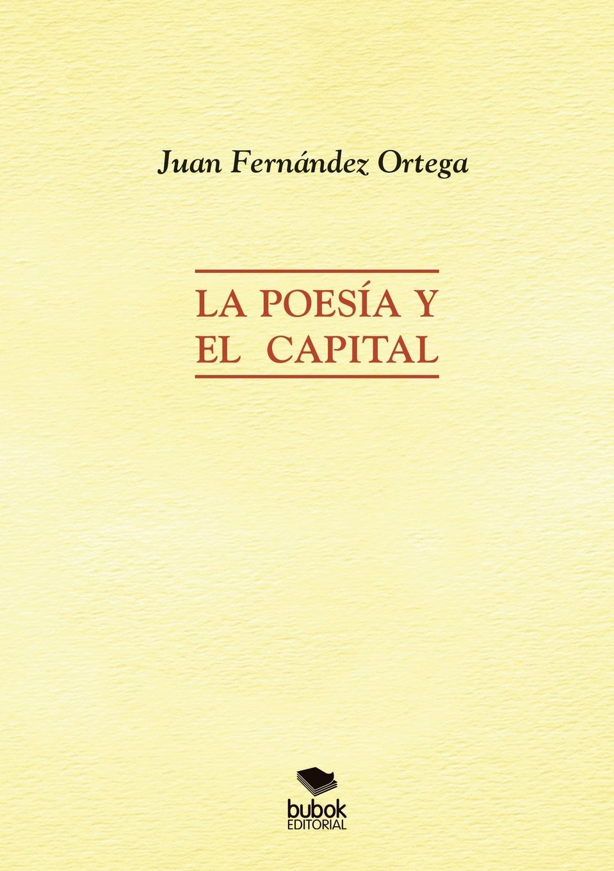 Juan Ortega José Fernández La Poesia y el Capital el otro barrio