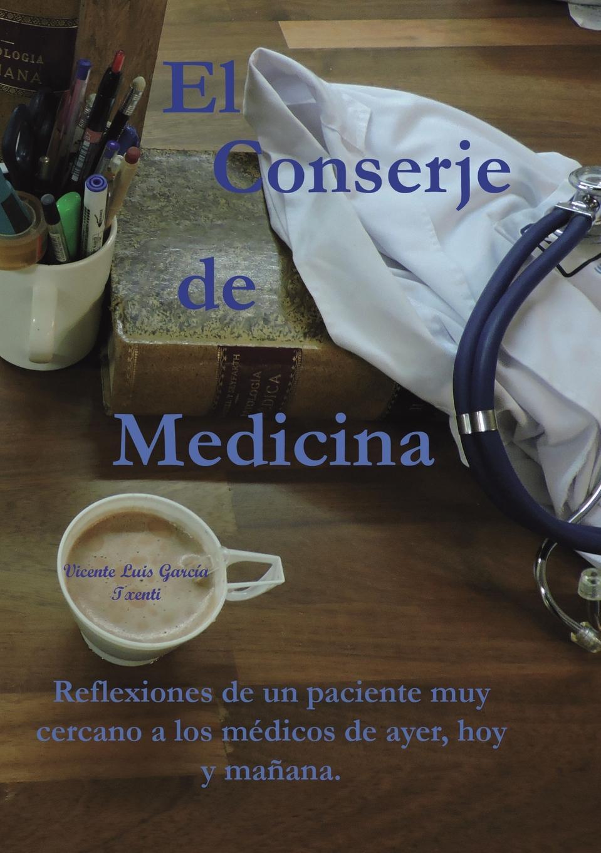 лучшая цена Vicente García Luis El Conserje de medicina