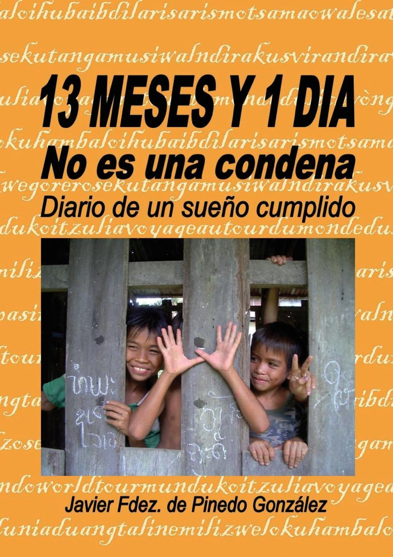 Javier González Fdez. de Pinedo 13 MESES Y 1 DIA no es una condena