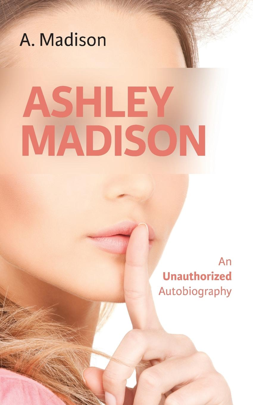 A. Madison Ashley Madison. An Unauthorized Autobiography diode 650nm laser lllt physiotherapy therapy watch for diabetes cholesterol hypertension cerebral thrombosis rhinitis treatment