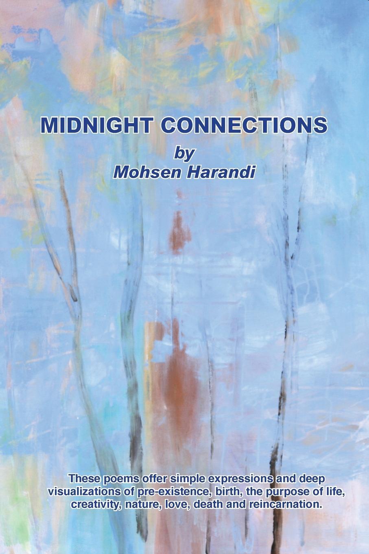 Mohsen N Harandi MIDNIGHT CONNECTIONS