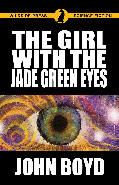 John Boyd The Girl with the Jade Green Eyes john escott the girl with green eyes