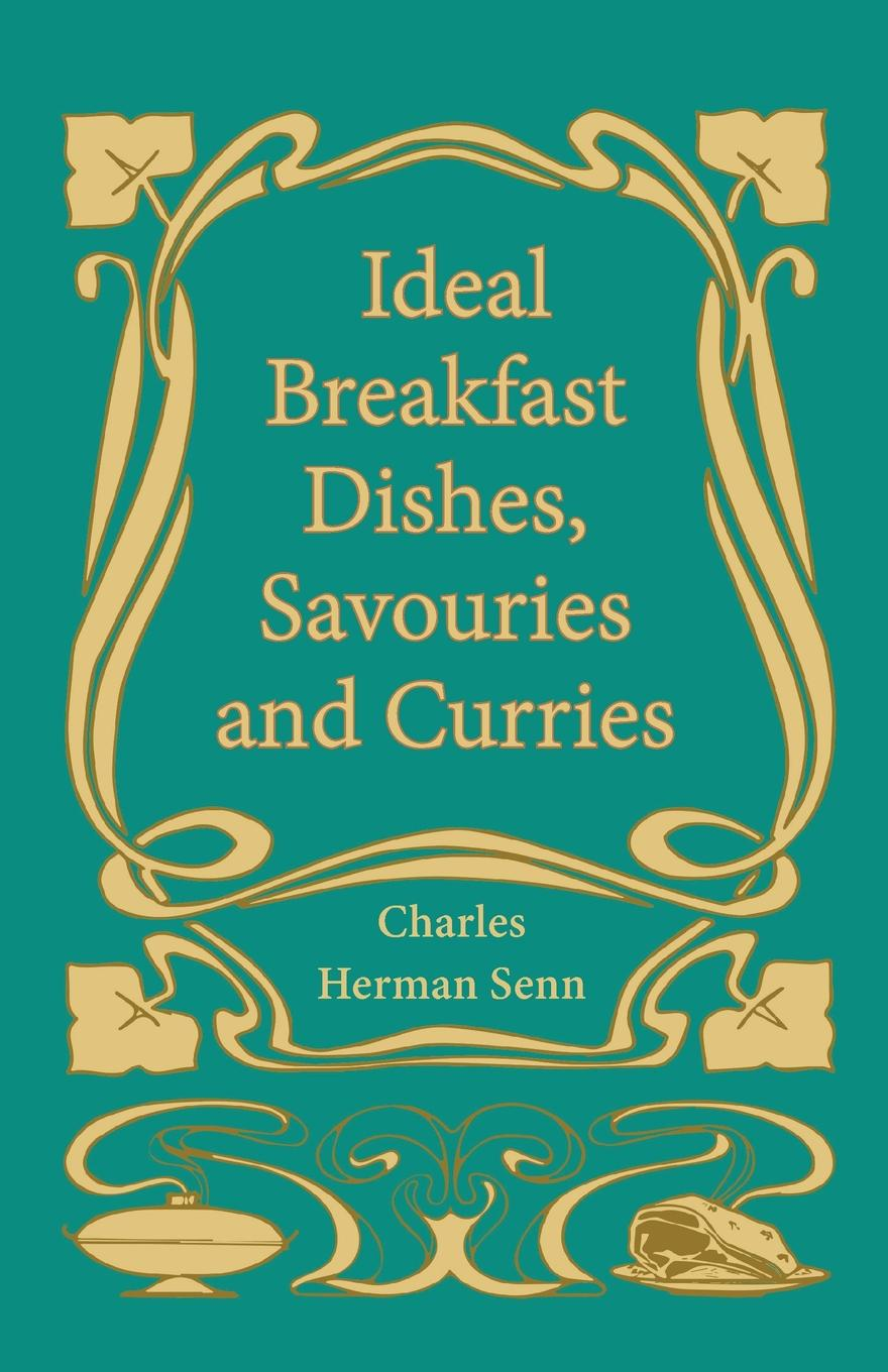 Charles Herman Senn Ideal Breakfast Dishes, Savouries and Curries shlyapka i the spring breakfast