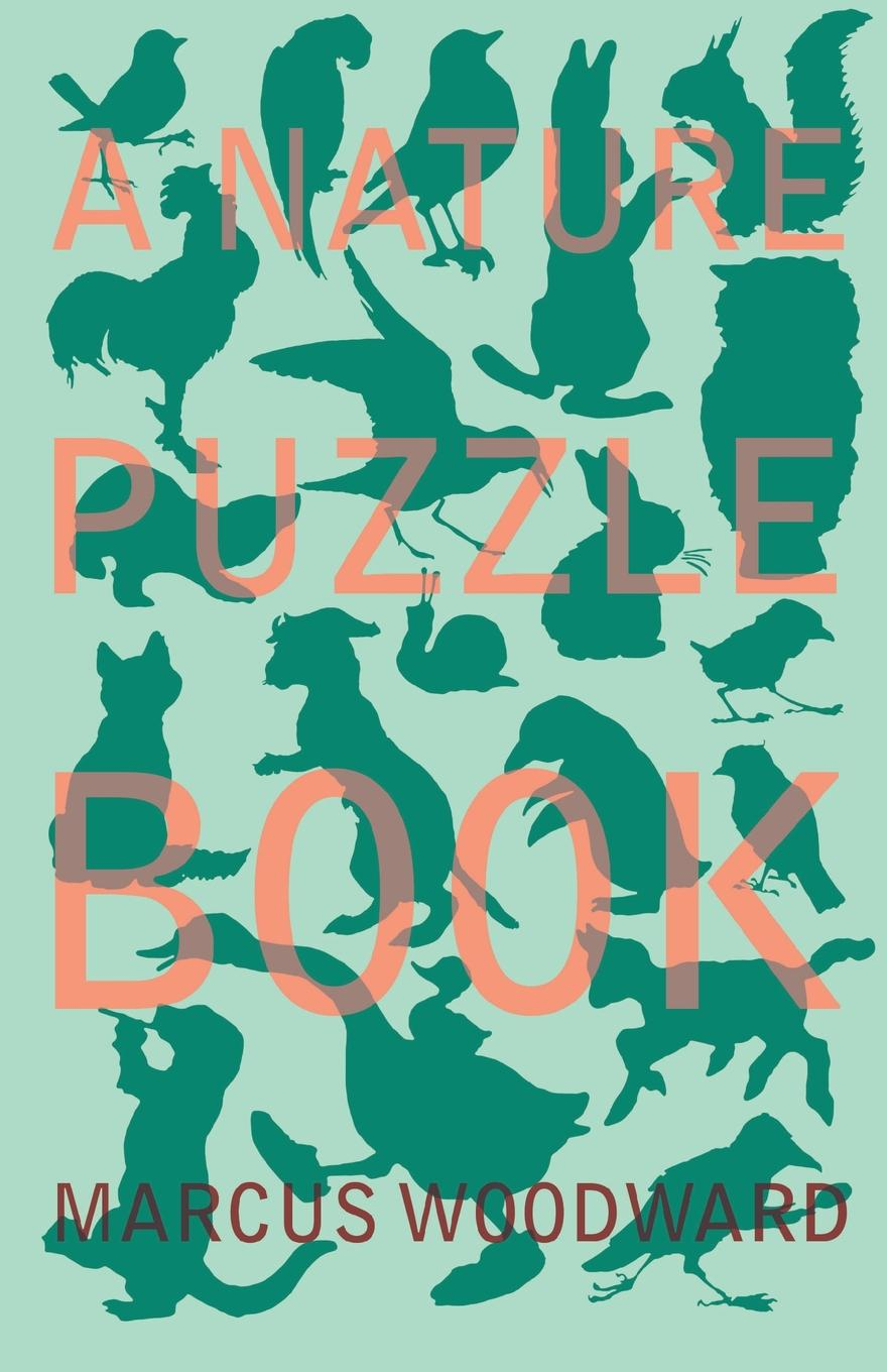 Marcus Woodward A Nature Puzzle Book joan holub why do birds sing