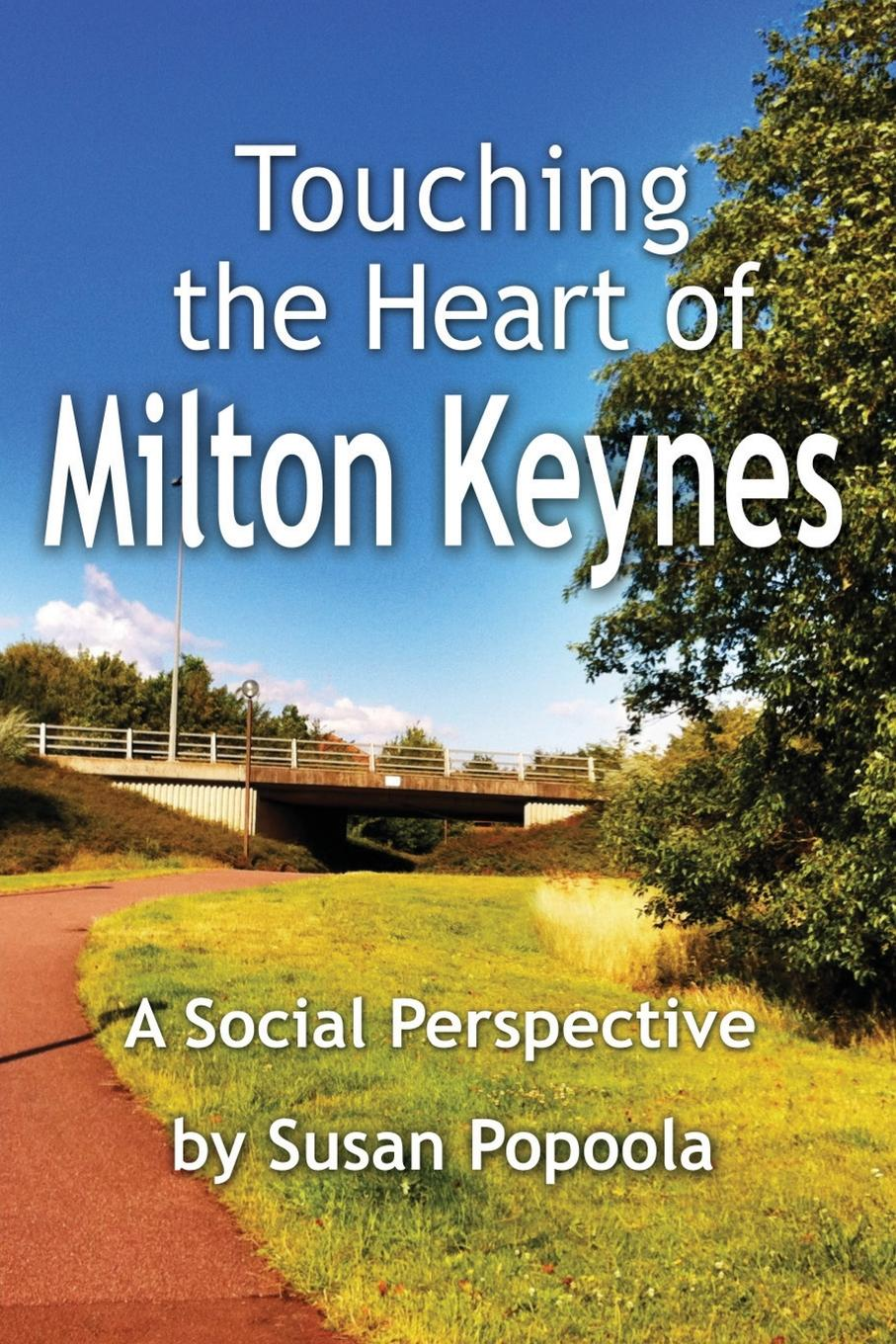 Susan Popoola Touching the Heart of Milton Keynes. A Social Perspective milton john remarks on johnson s life of milton to which are added milton s tractate of education and areopagitica