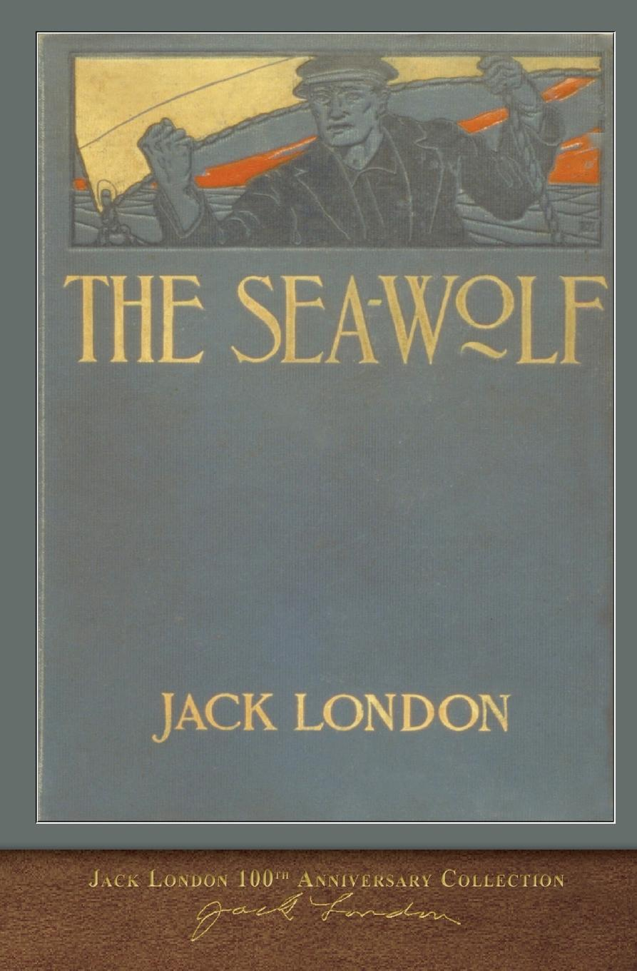 Jack London The Sea-Wolf. 100th Anniversary Collection jack london the sea wolf