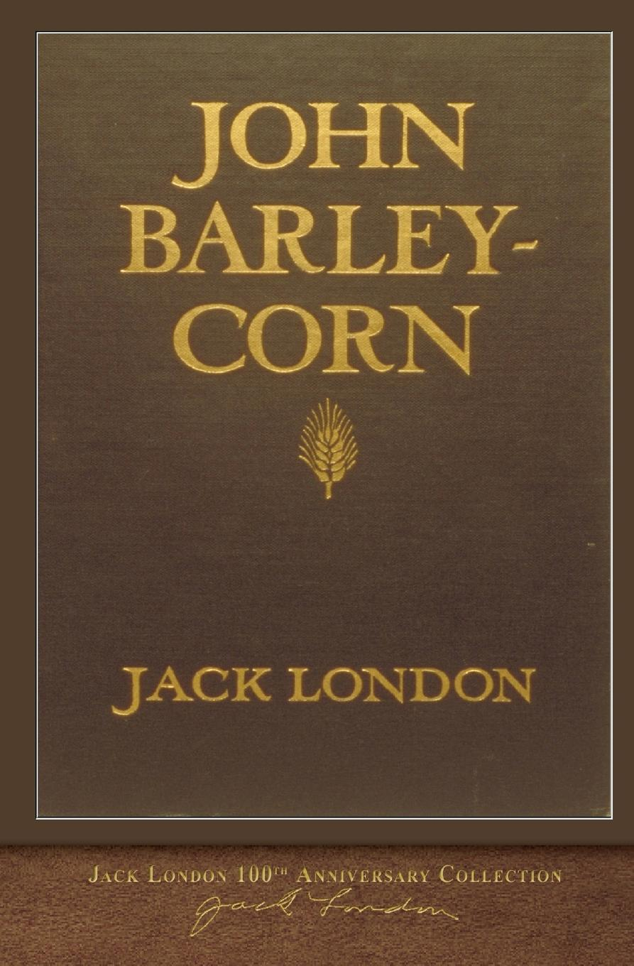 Jack London John Barleycorn. 100th Anniversary Collection jack london jerry of the islands