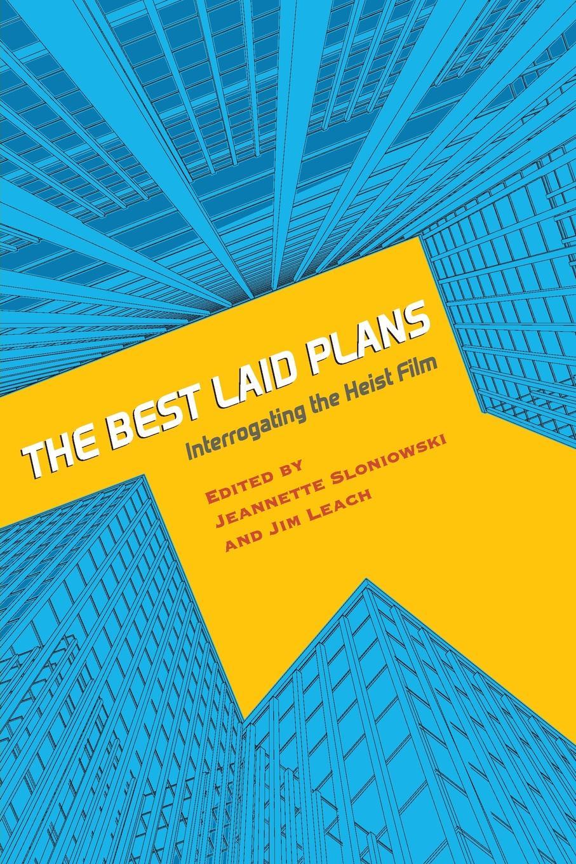 Best Laid Plans. Interrogating the Heist Film daniel silva the heist