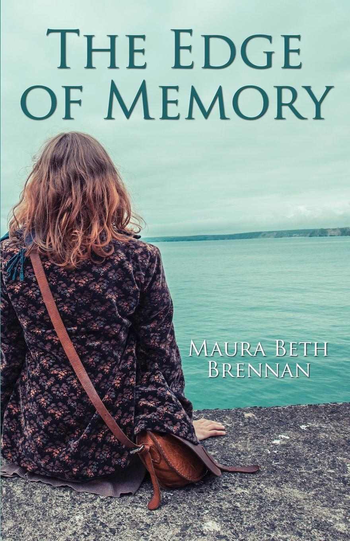 Maura Beth Brennan The Edge of Memory
