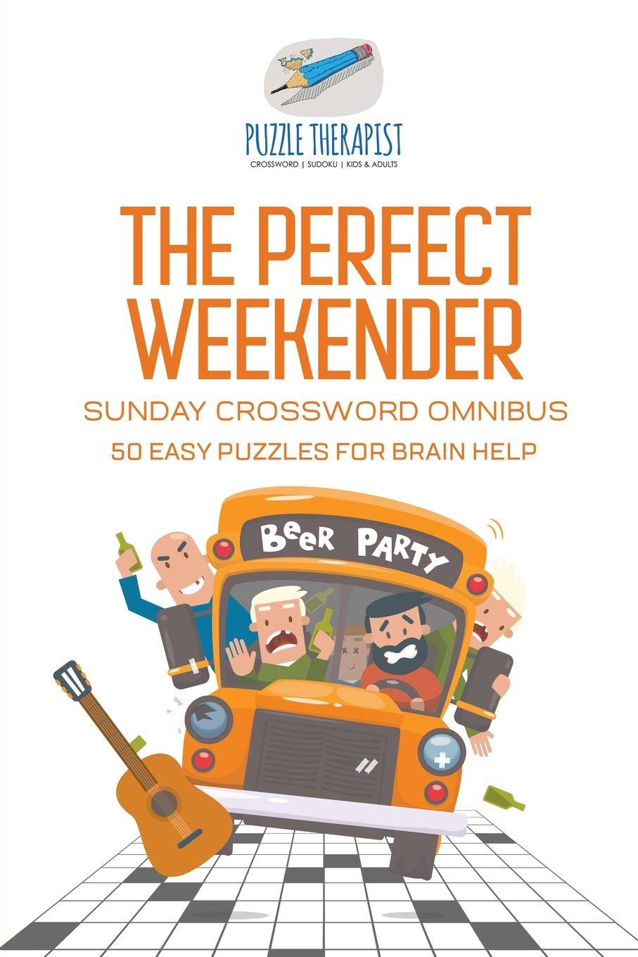 Puzzle Therapist The Perfect Weekender . Sunday Crossword Omnibus . 50 Easy Puzzles for Brain Help week planner wall decal