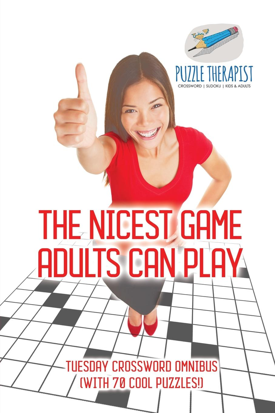 Puzzle Therapist The Nicest Game Adults Can Play . Tuesday Crossword Omnibus (with 70 Cool Puzzles.) цена