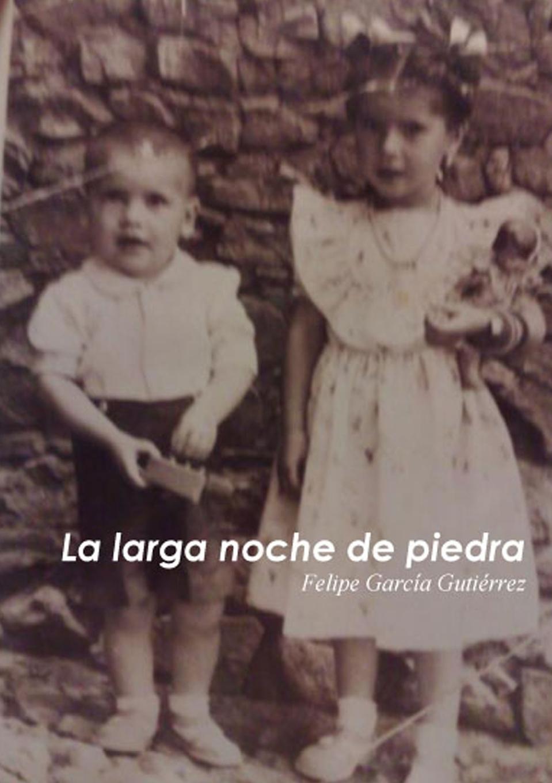Felipe Gutiérrez García La larga noche de piedra la estrella solitaria