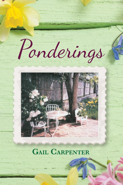 Gail Carpenter Ponderings poetic ponderings and piths